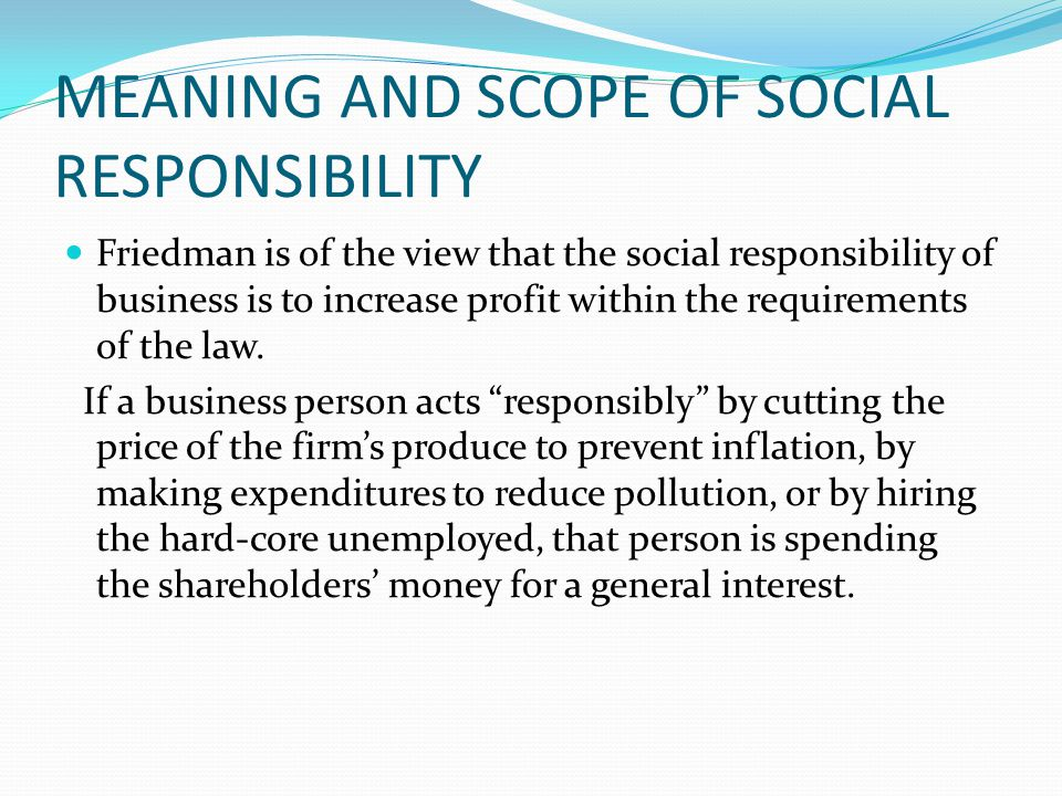 milton friedman and the archie carroll approaches to the responsibilities of business The pyramid of corporate social responsibiiity: toward the morai management of organizational stakeholders archie b carroll f or the better part of 30 years now, corpo-rate executives have struggled with the issue of the firm's responsibility to its soci-ety.