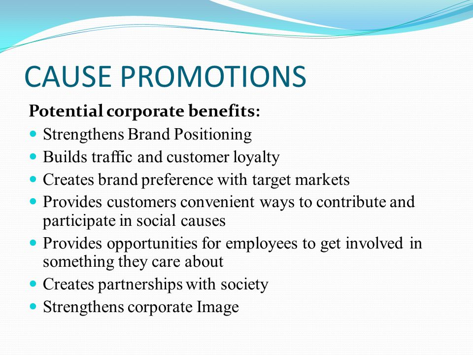 CAUSE PROMOTIONS Potential corporate benefits: