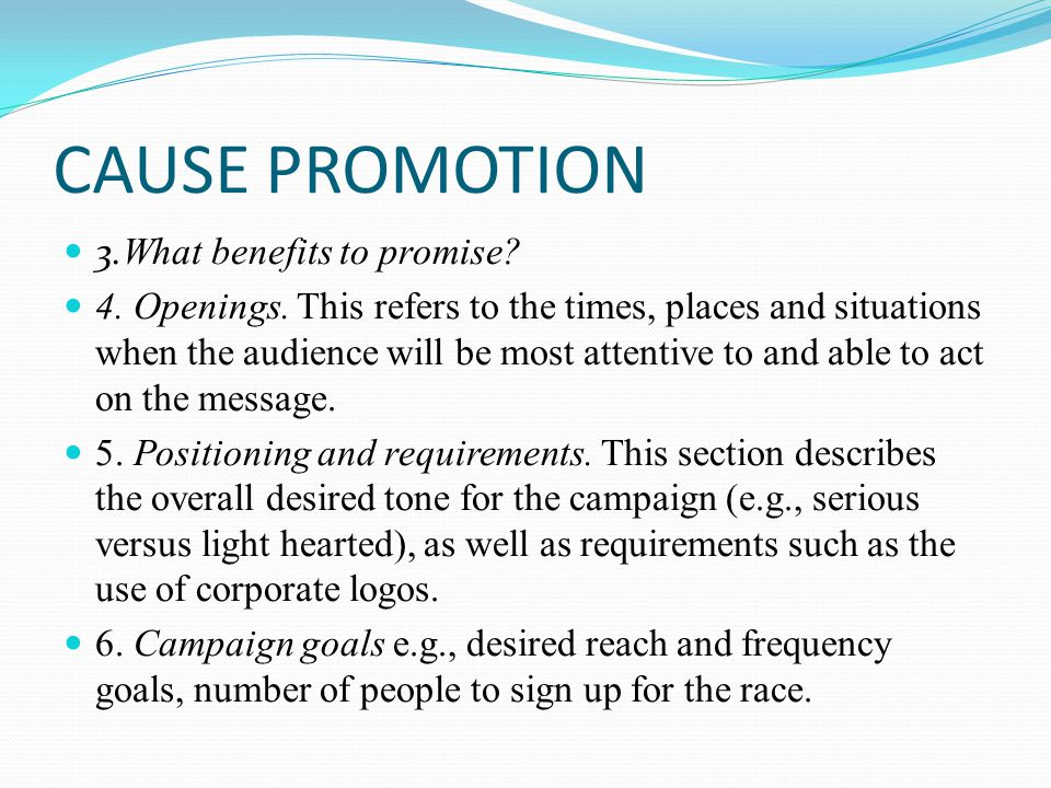 CAUSE PROMOTION 3.What benefits to promise