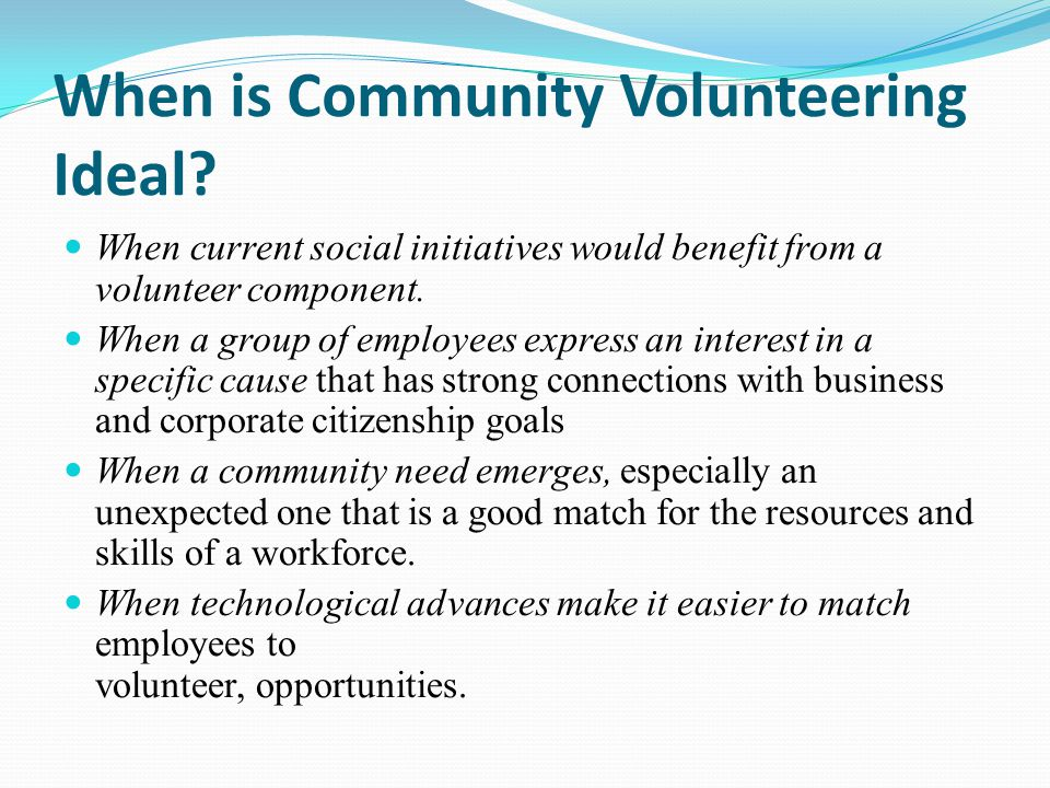 When is Community Volunteering Ideal