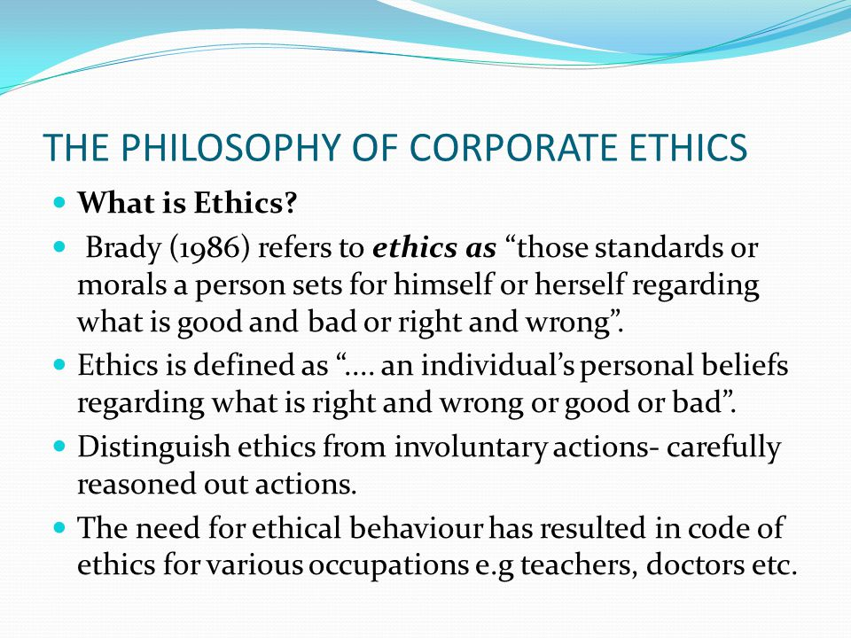 THE PHILOSOPHY OF CORPORATE ETHICS