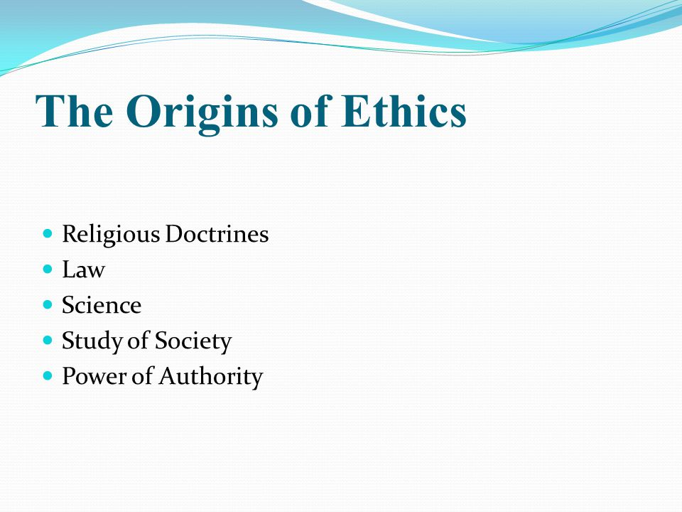 The Origins of Ethics Religious Doctrines Law Science Study of Society