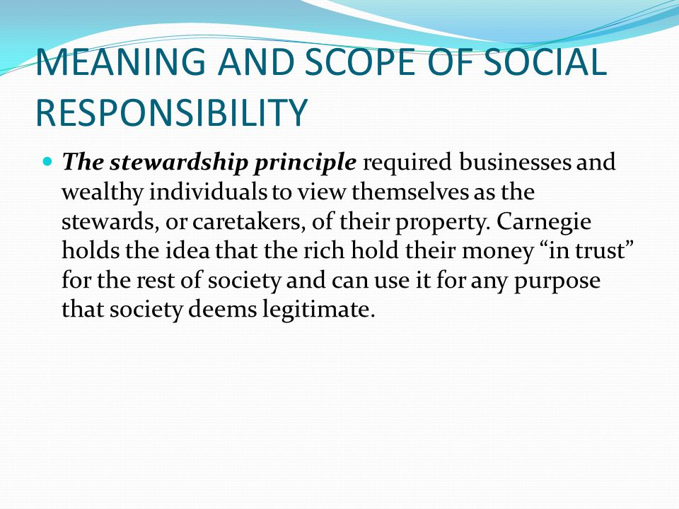 MEANING AND SCOPE OF SOCIAL RESPONSIBILITY