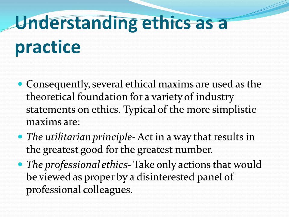 Understanding ethics as a practice
