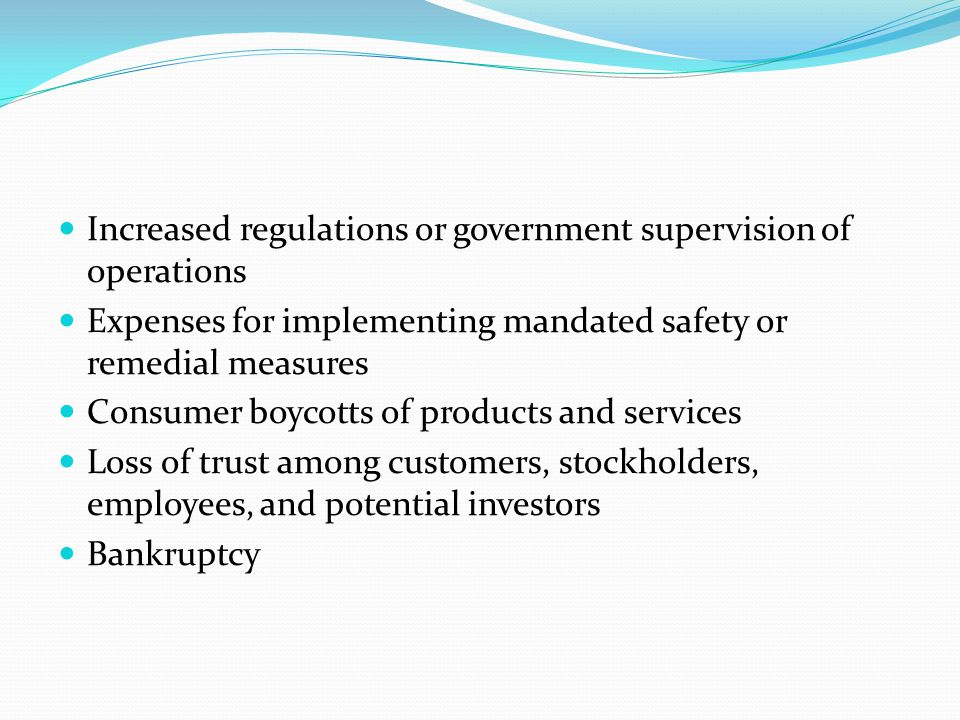 Increased regulations or government supervision of operations
