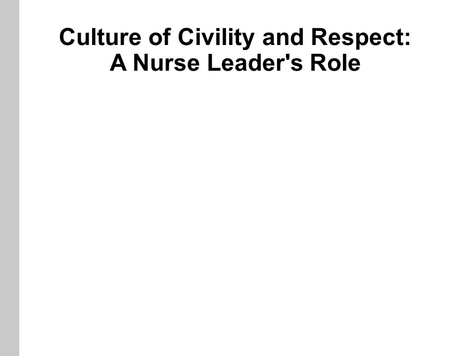 lack of respect for nurses The patients' relatives lacked respect for the nurses' skills other  education  situations when the nurses felt a lack of the competence needed to support.