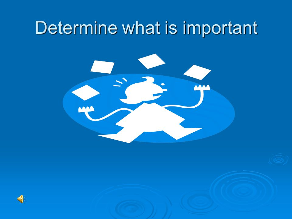 Determine what is important