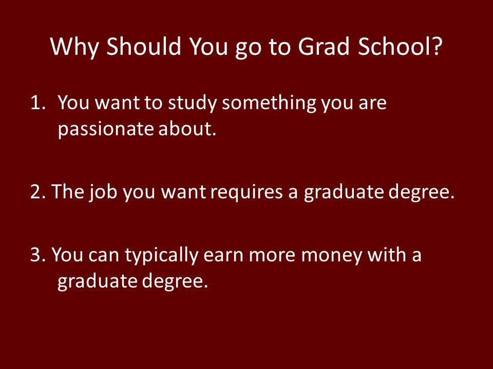 Why Should You go to Grad School