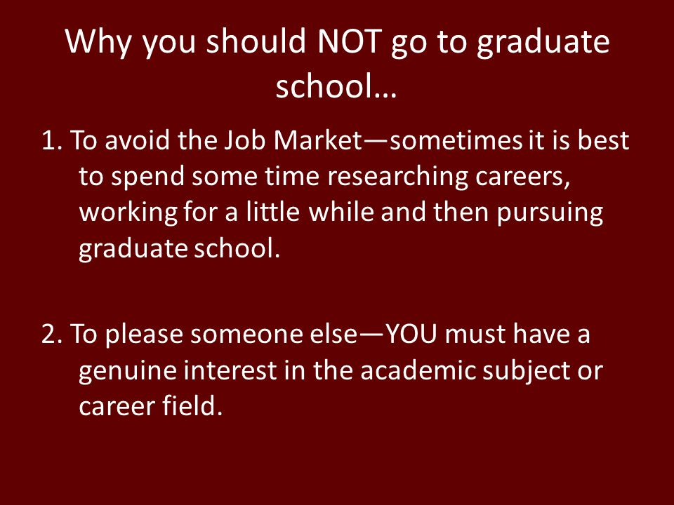 Why you should NOT go to graduate school…