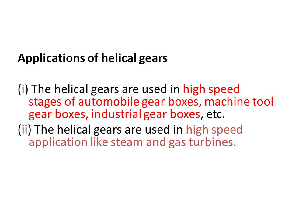 Applications of helical gears
