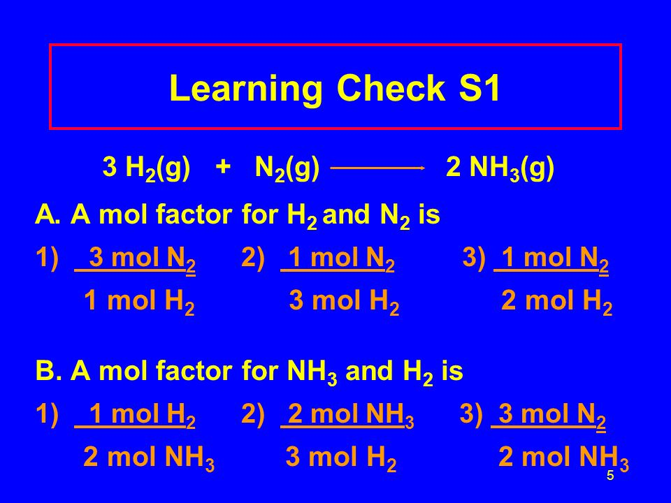 Learning Check S1 3 H2(g) + N2(g) 2 NH3(g)