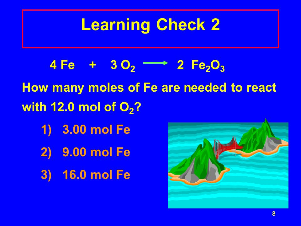 Learning Check 2 4 Fe + 3 O2 2 Fe2O3