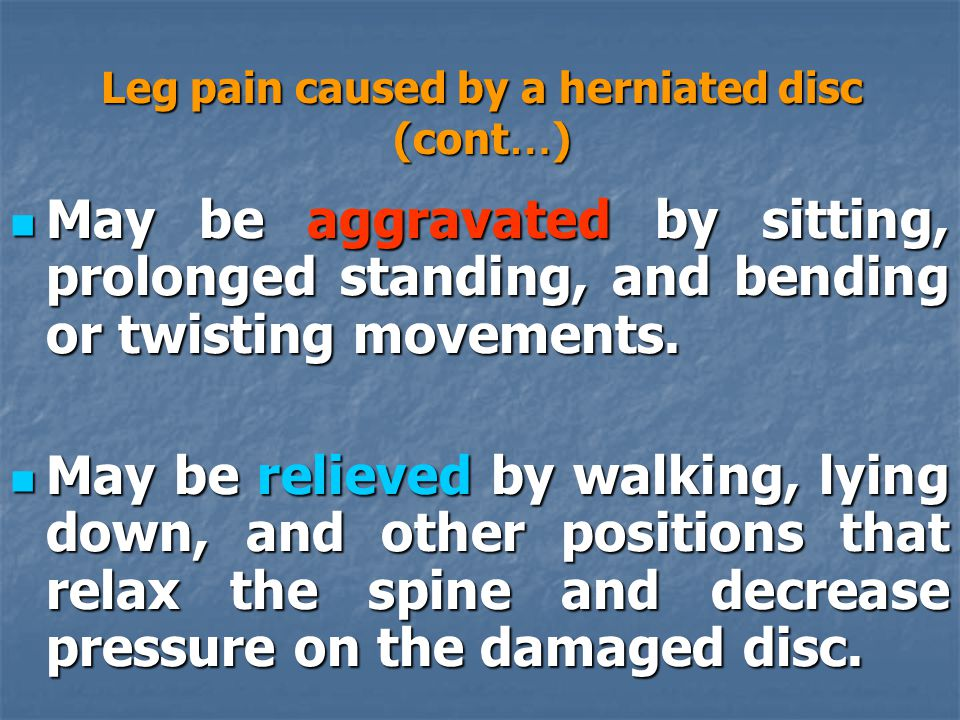 Leg pain caused by a herniated disc (cont…)