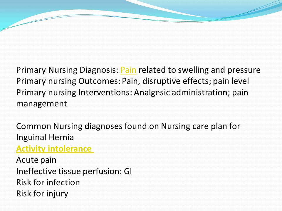 Primary Nursing Diagnosis: Pain related to swelling and pressure Primary nursing Outcomes: Pain, disruptive effects; pain level Primary nursing Interventions: Analgesic administration; pain management