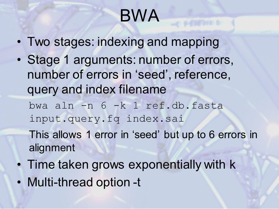 BWA Two stages: indexing and mapping