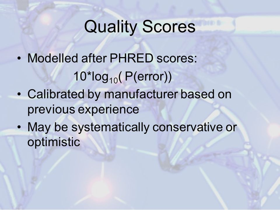 Quality Scores Modelled after PHRED scores: 10*log10( P(error))