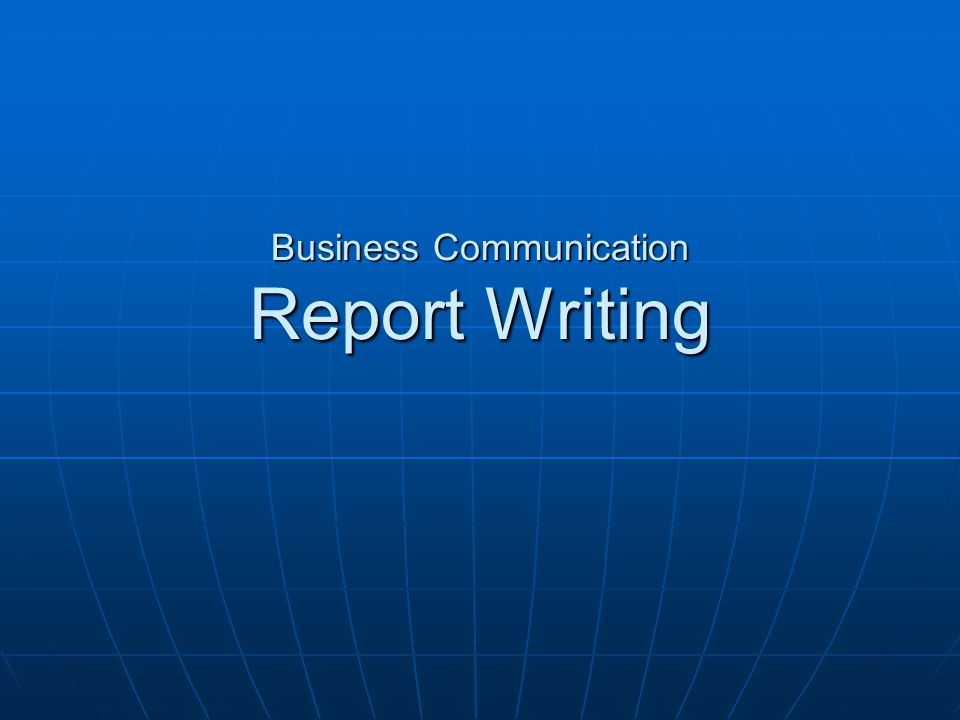 report writing in business communication