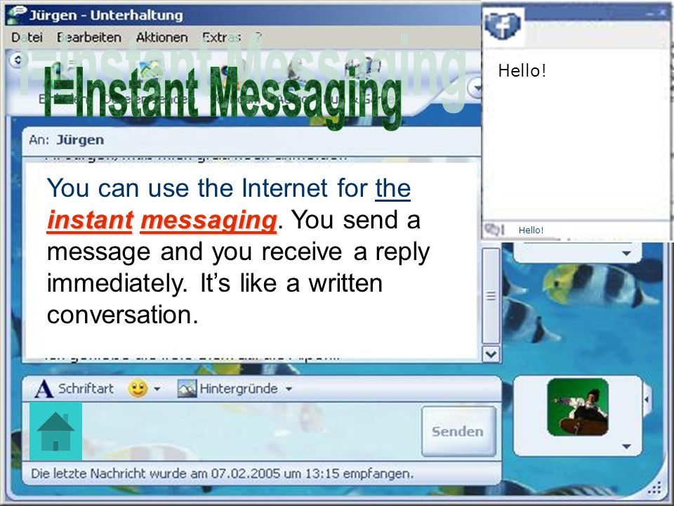 Hello! I=Instant Messaging.