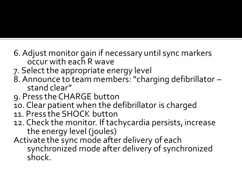 6. Adjust monitor gain if necessary until sync markers occur with each R wave 7.