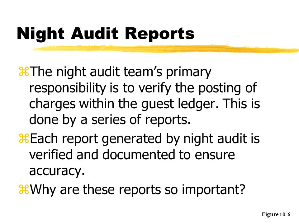 6 night audit reports the night audit teams primary responsibility