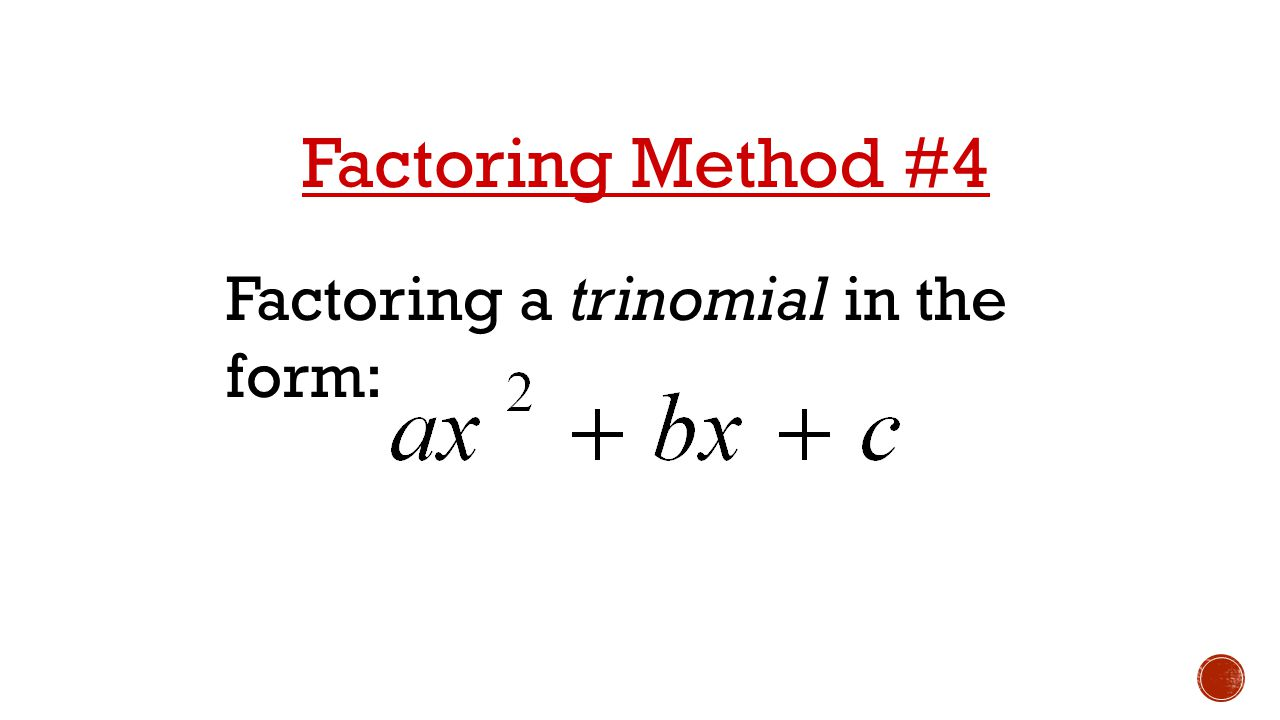 Quadratic functions unit ppt download 53 factoring method 4 factoring a trinomial in the form falaconquin