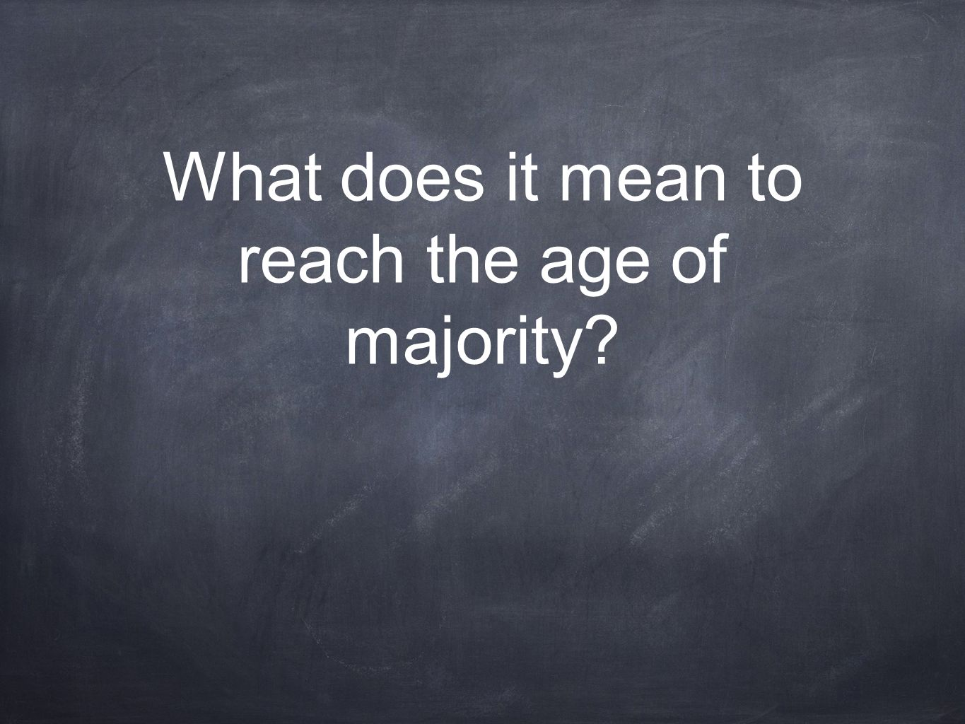 What does it mean to reach the age of majority