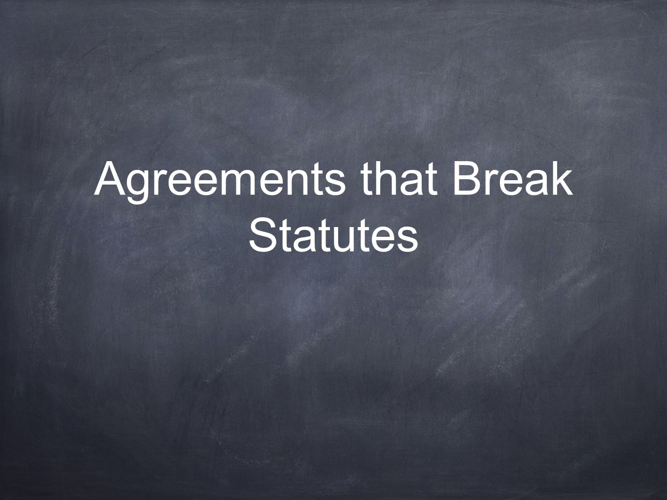 Agreements that Break Statutes