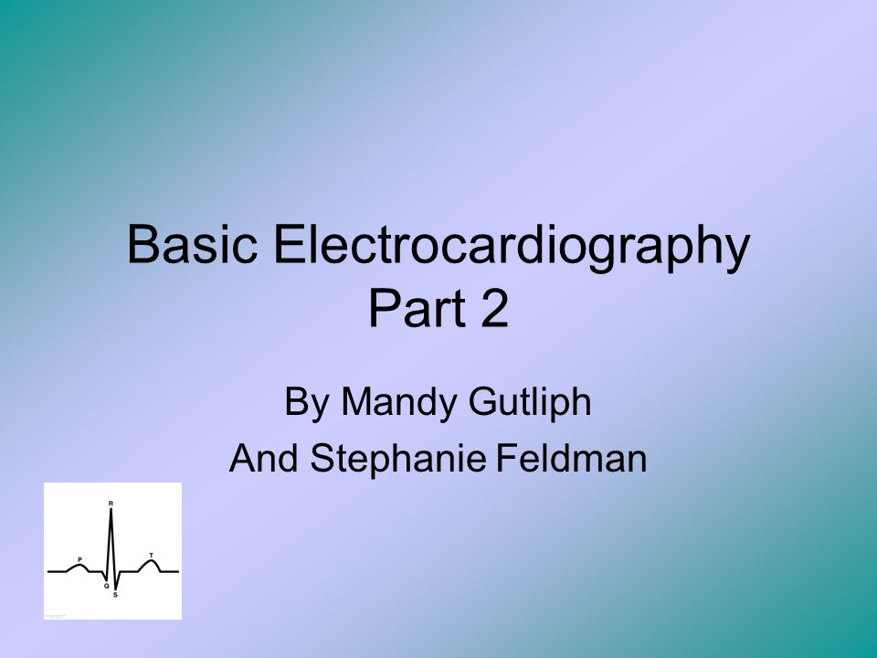 Basic Electrocardiography Part 2