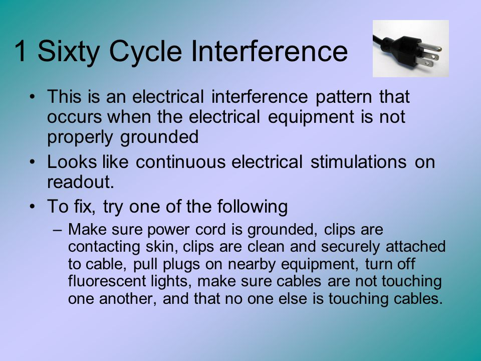 1 Sixty Cycle Interference