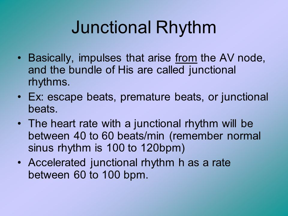 Junctional Rhythm Basically, impulses that arise from the AV node, and the bundle of His are called junctional rhythms.