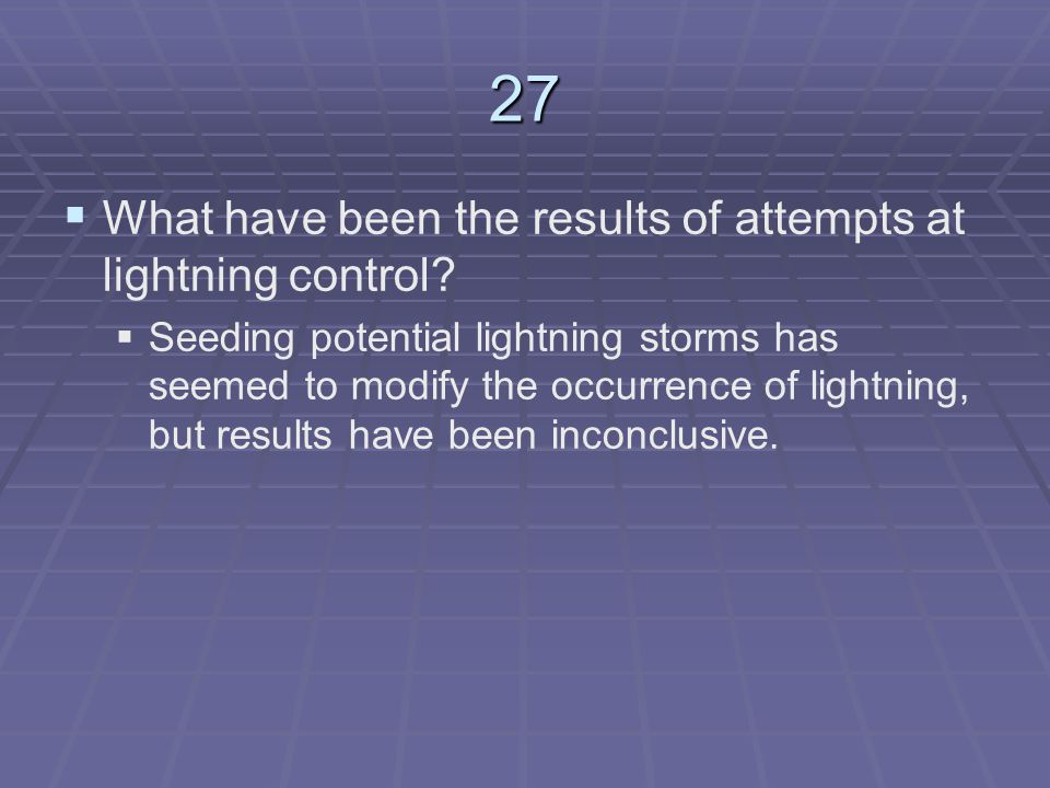 27 What have been the results of attempts at lightning control