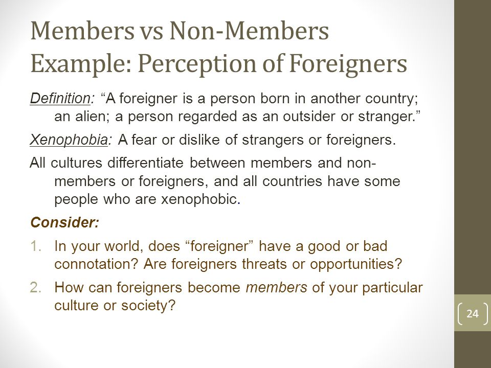 Members Vs Non Members Example: Perception Of Foreigners