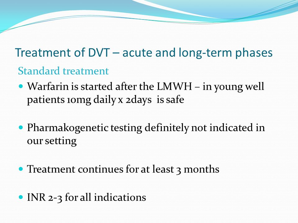 Treatment of DVT – acute and long-term phases