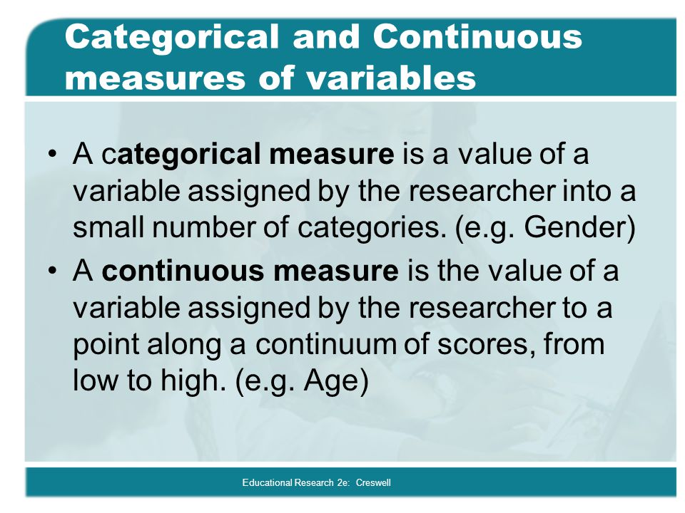 Categorical and Continuous measures of variables