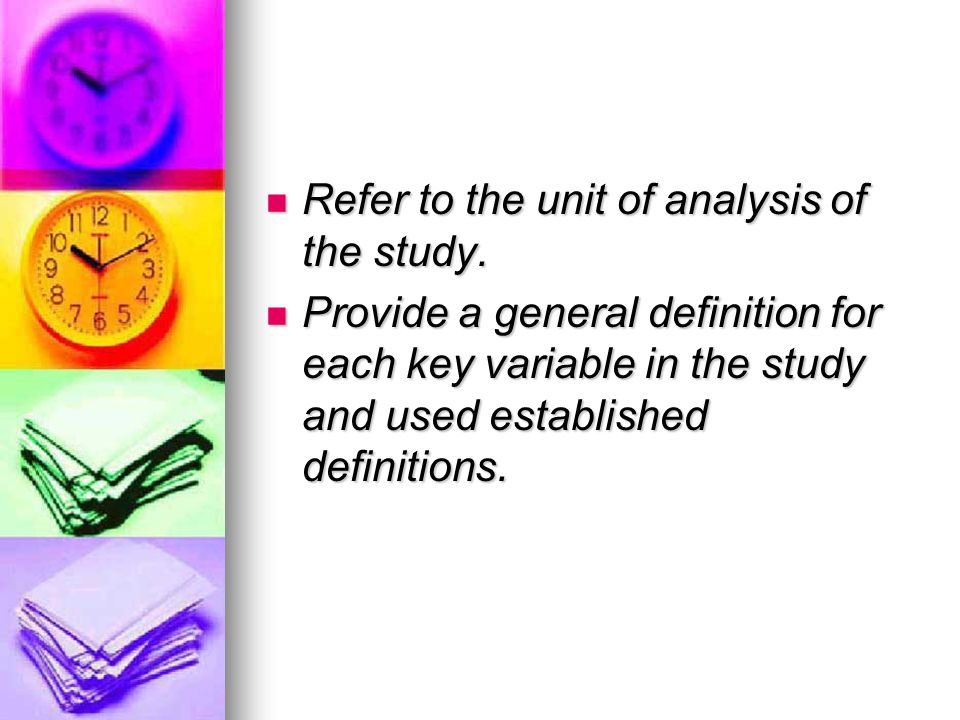 Refer to the unit of analysis of the study.