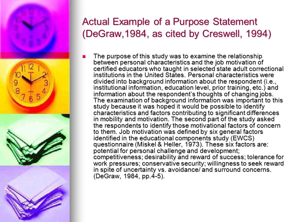Actual Example of a Purpose Statement (DeGraw,1984, as cited by Creswell, 1994)