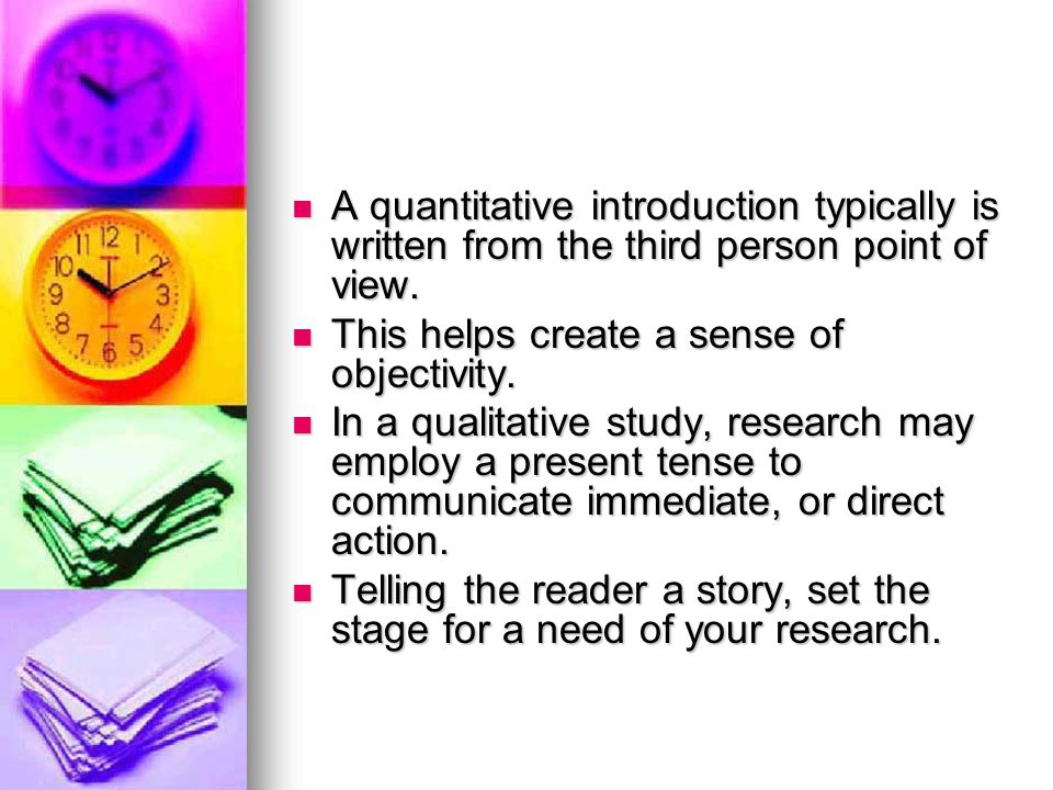 A quantitative introduction typically is written from the third person point of view.