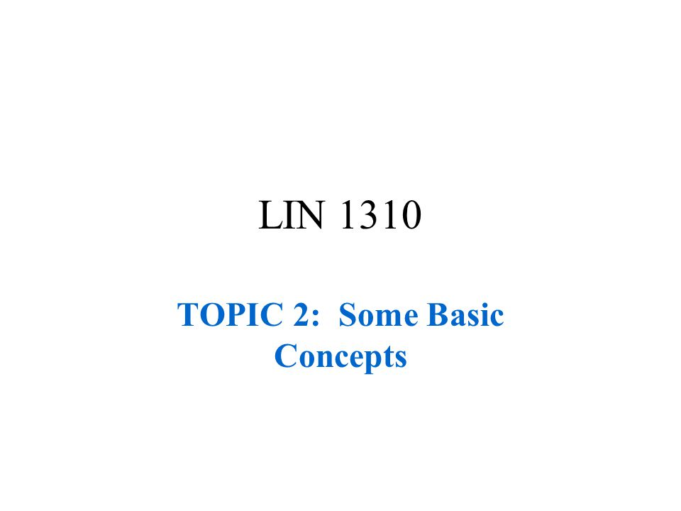 TOPIC 2: Some Basic Concepts