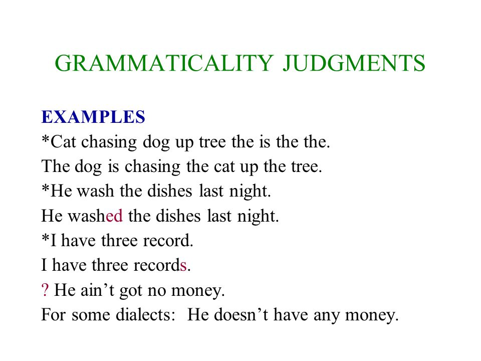 GRAMMATICALITY JUDGMENTS