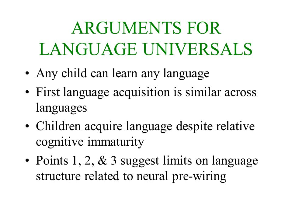ARGUMENTS FOR LANGUAGE UNIVERSALS