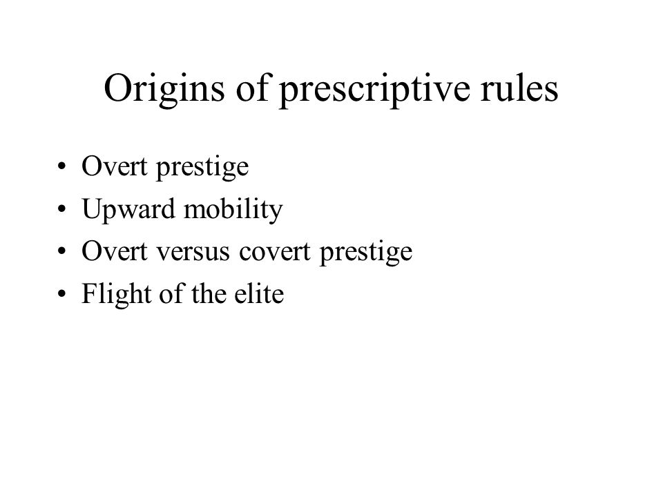 Origins of prescriptive rules