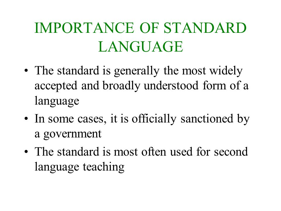 IMPORTANCE OF STANDARD LANGUAGE