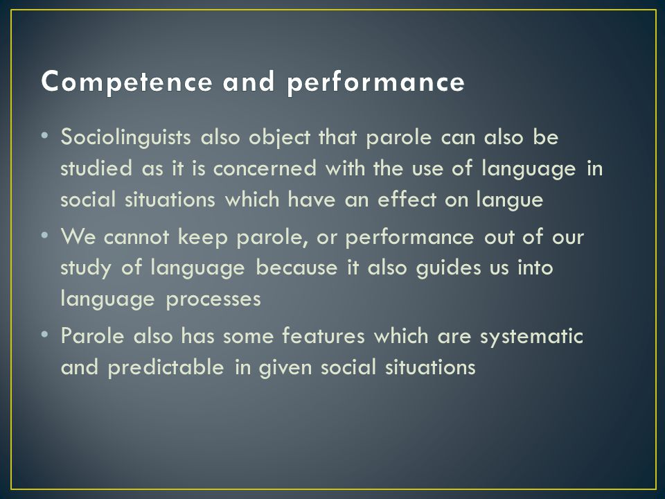 competence and performance in language teaching As well, does anyone feel that it is useful for efl teachers to understand the concepts of competence and performance thks sp:  in teaching language.