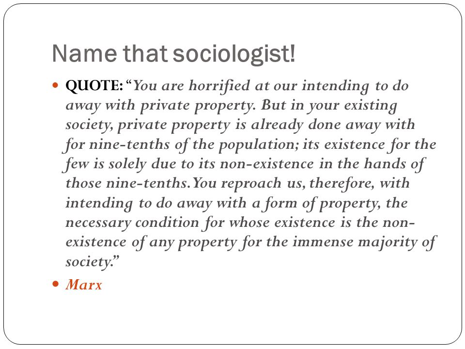 Name that sociologist! Marx