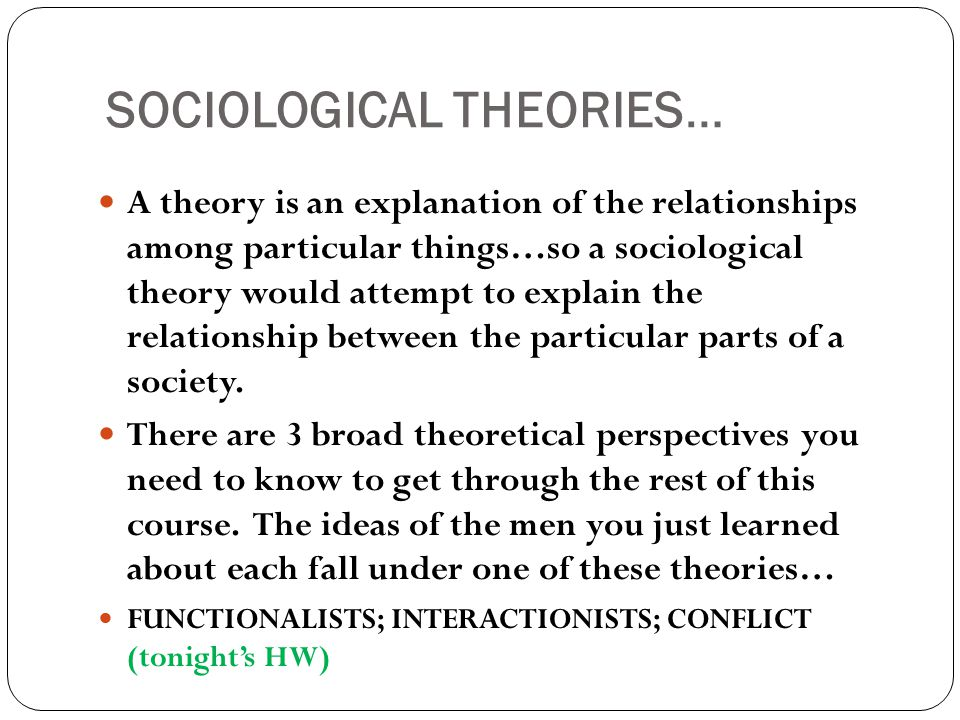 SOCIOLOGICAL THEORIES…