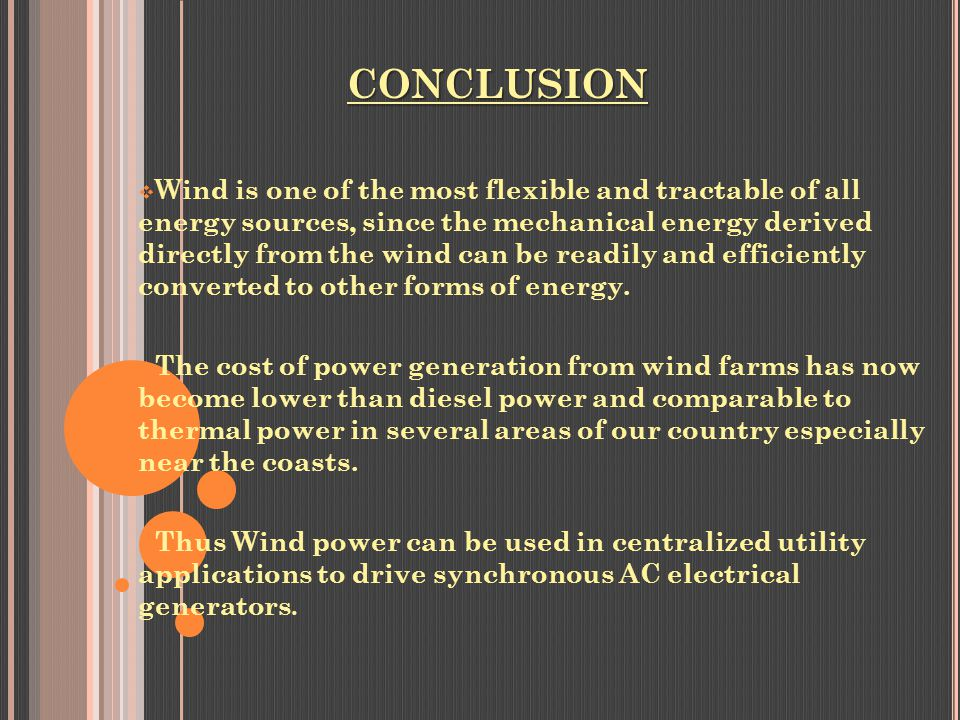 conclusion for wind power generation in india Supply in the united states, canada, china, india, australia, south africa and  some european countries  relatively unpredictable feed-in of wind and solar  energy  in all reported countries, coal is mainly being used for power  generation.