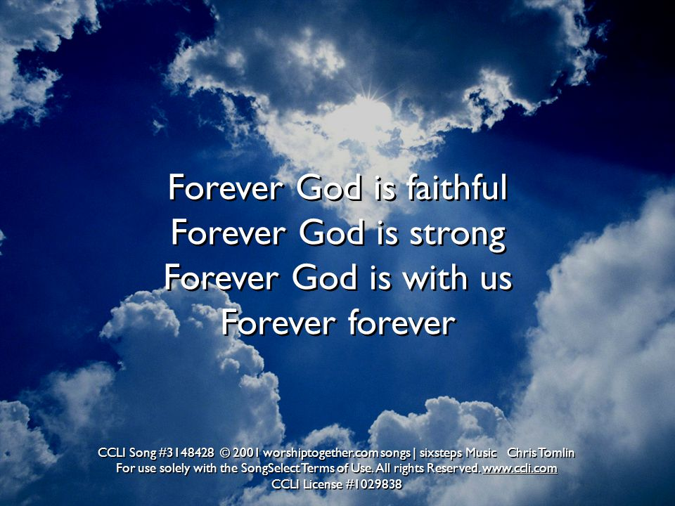 Forever God is faithful Forever God is strong Forever God is with us Forever forever