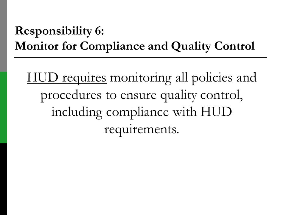 Responsibility 6: Monitor for Compliance and Quality Control