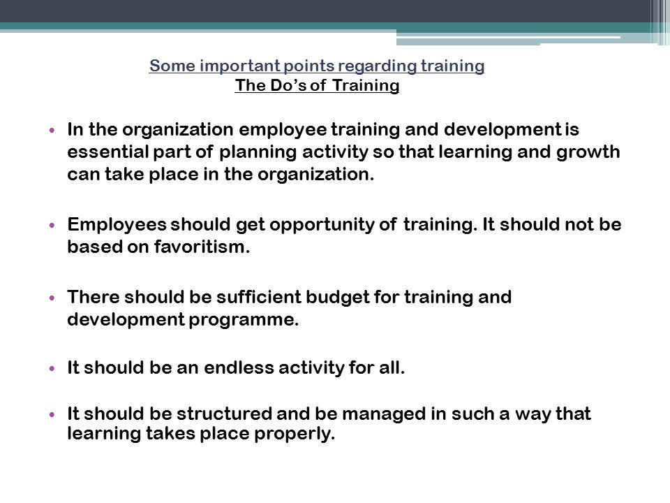 Some important points regarding training The Do's of Training
