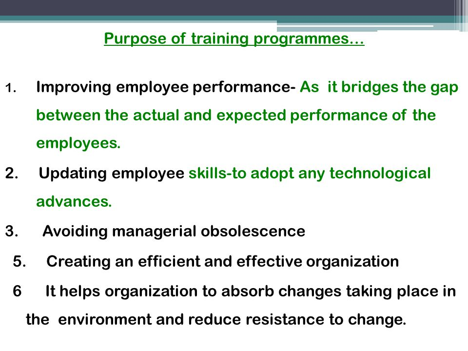 Purpose of training programmes…